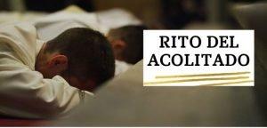 rito del acolitado (ministros de la Eucaristía)