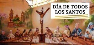 DÍA DE TODOS LOS SANTOS.- 1 de noviembre