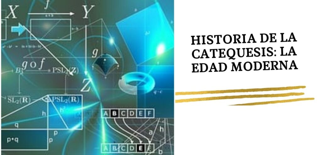 historia de la Catequesis la edad moderna
