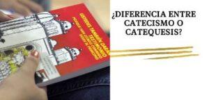 Diferencia entre catecismo o catequesis